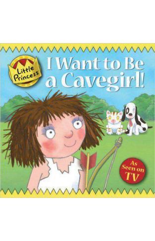 I Want to Be a Cavegirl! (Little Princess)