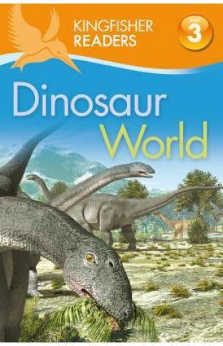 Kingfisher Readers L3: Dinosaur World
