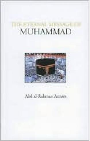 The Eternal Message Of Muhammad (islamic Texts Society)