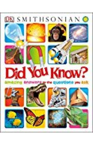 Did You Know?: Amazing Answers To The Questions You Ask