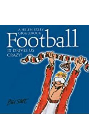Football - It Drives Us Crazy (helen Exley Gigglebooks)