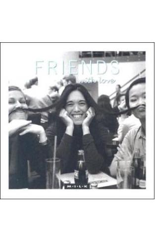 Friends With Love (m.i.l.k.)