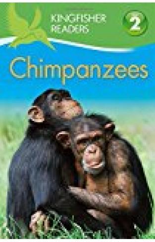 Chimpanzees (Kingfisher Readers - Level 2