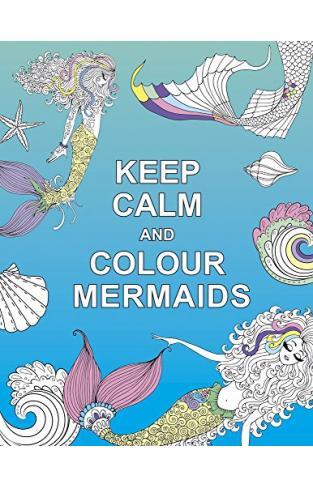 Keep Calm and Colour Mermaids (Huck & Pucker Colouring Books) - (PB)