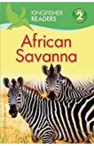 Kingfisher Readers L2: African Savanna
