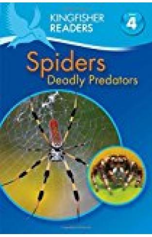 Kingfisher Readers L4:  Spiders - Deadly Predators