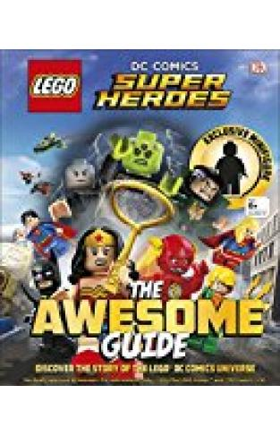 Lego (r) Dc Comics Super Heroes The Awesome Guide: With Exclusive Minifigure