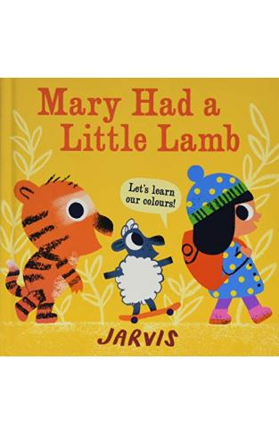 Mary Had A Little Lamb: A Colours Book - Board Book