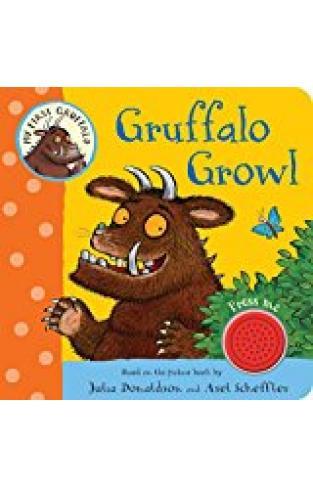 My First Gruffalo: Gruffalo Growl  - (BB)