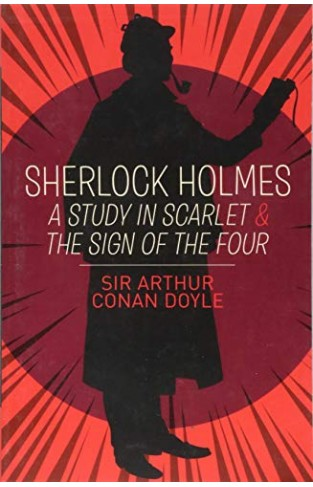 Sherlock Holmes: A Study in Scarlet & The Sign of the Four  - Paperback