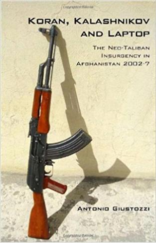 Koran, Kalashnikov and Laptop: The Neo-Taliban Insurgency in Afghanistan 2002-2007