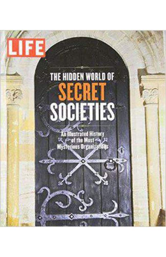 Life The Hidden World of Secret Societies