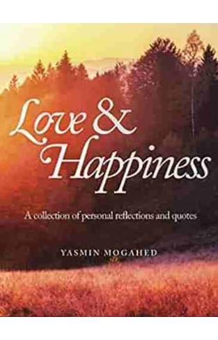 Love & Happiness A collection of personal reflections and quotes
