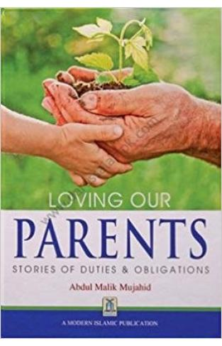 Loving Our Parents (Stories of Duties and obligations)