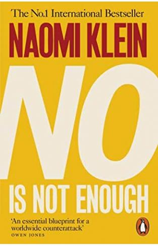 No Is Not Enough: Defeating the New Shock Politic