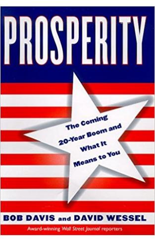 Prosperity: The Coming 20-Year Boom & What It Means to You