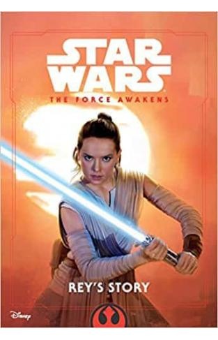 Star Wars the Force Awakens: Rey's Story