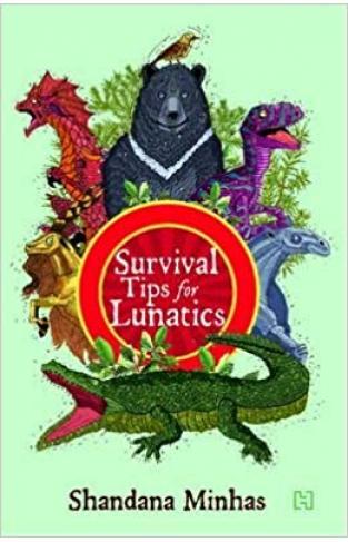 Survival Tips For Lunatics