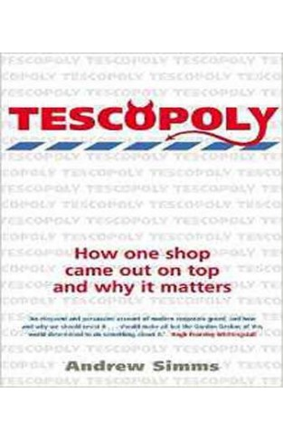 Tescopoly: How One Shop Came Out on Top and Why it Matters