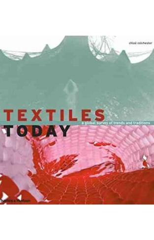 Textiles Today A Global Survey Of Trends And Traditions