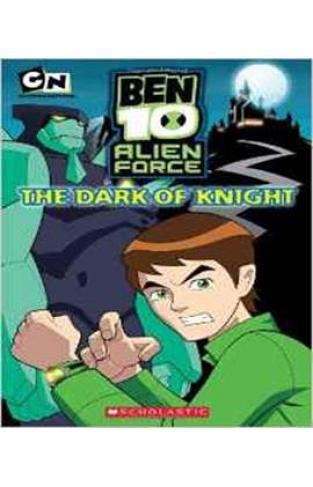 The Dark of Knight (Ben 10 Alien Force Story Books)