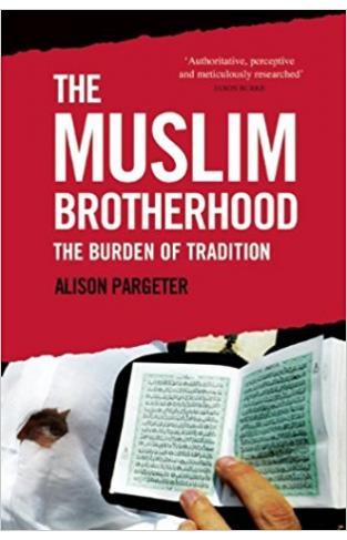 The Muslim Brotherhood: The Burden of Tradition