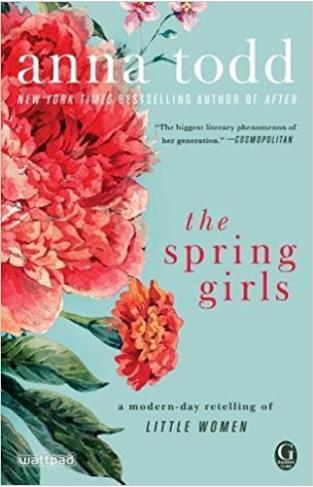 The Spring Girls A Modern Day Retelling of Little Women