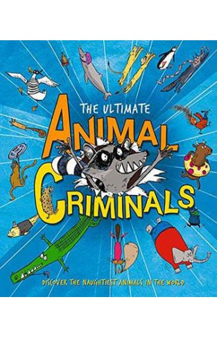 The Ultimate Animal Criminals