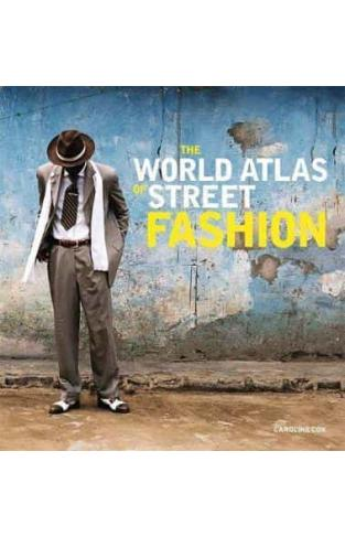 The World Atlas of Street Fashion