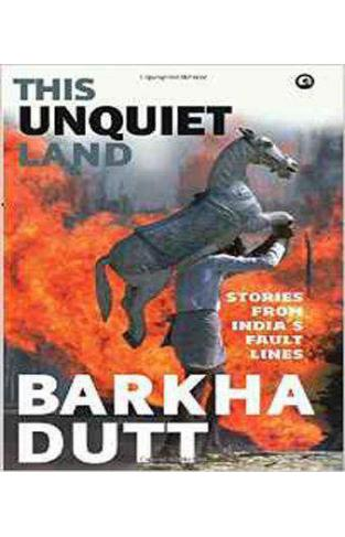THIS UNQUIET LAND STORIES FROM INDIA -