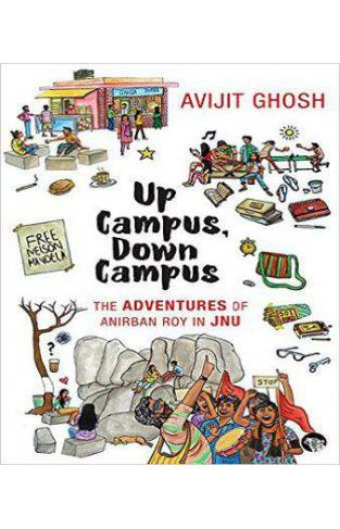 Up Campus, Down Campus: The Adventures of Anirban Roy in JNU