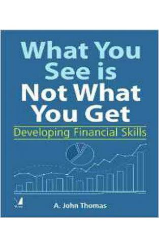 What You See is Not What You Get: Developing Financial Skills  -