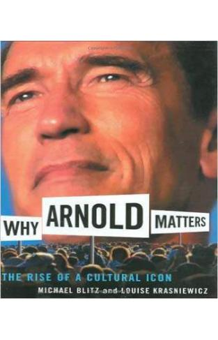 Why Arnold Matters: The Rise of a Cultural Icon