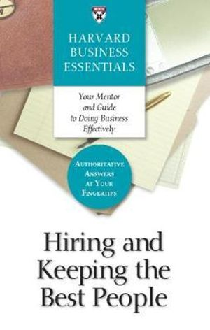 Hiring And Keeping The Best People