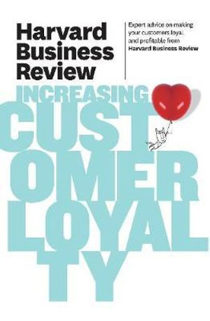 Increasing Customer LoyaltyHarvard Business Review