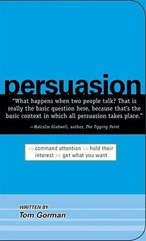 Persuasion Coand Attention Hold Their IntereGet What You Want