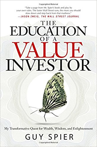 The Education of a Value Investor My Transformative Quest for Wealth Wisdom and Enlightenment