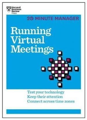 Running Virtual Meetings HBR 20-Minute Manager Series