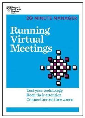Running Virtual Meetings HBR 20-Minute Manager Series