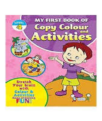 My First Book Of Copy Colour And Activities - Level 4