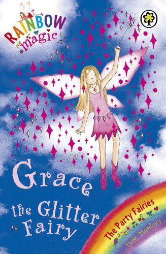 Grace the Glitter Fairy (Rainbow Magic, the Party Fairies #17)