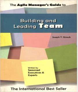 Building and Leading a Team (Agile Managers)