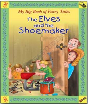 My Big Book of Fairy Tales- The Elves and the Shoemaker