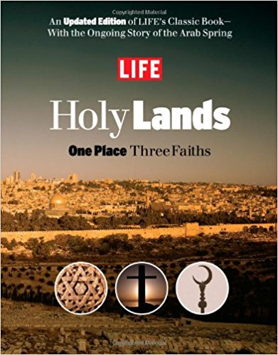 LIFE Holy Lands: One Place Three Faiths