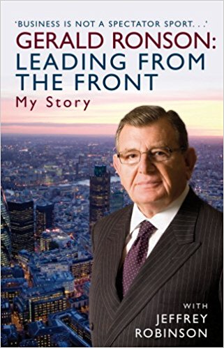 LEADING FROM THE FRONT: My Story: The Gerald Ronson Story