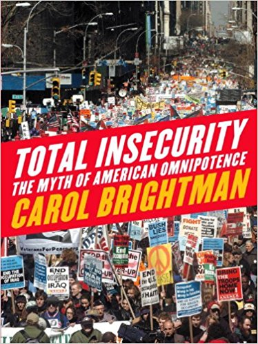 Total Insecurity: The Myth of American Omnipotence
