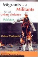 Migrants and Militants: Fun and Urban Violence in Pakistan