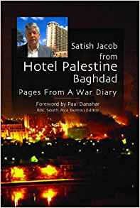 Satish Jacob from Hotel Palestine Baghdad: Pages from a War Diary