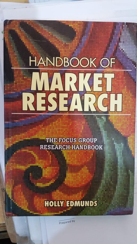 Handbook of Market Research : The focus group research handbook
