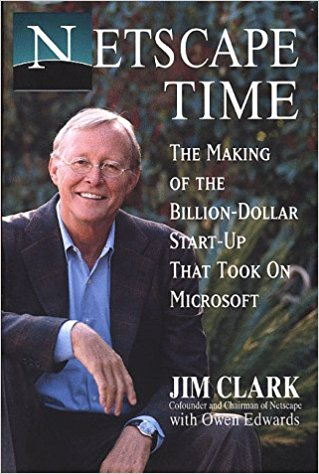 Netscape Time: The Making of the Billion Dollar Start up